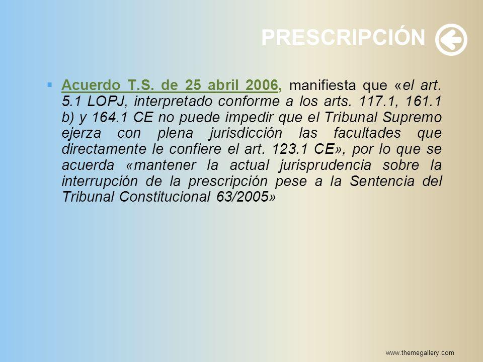 Acuerdo T. S. de 25 abril 2006, manifiesta que «el art. 5