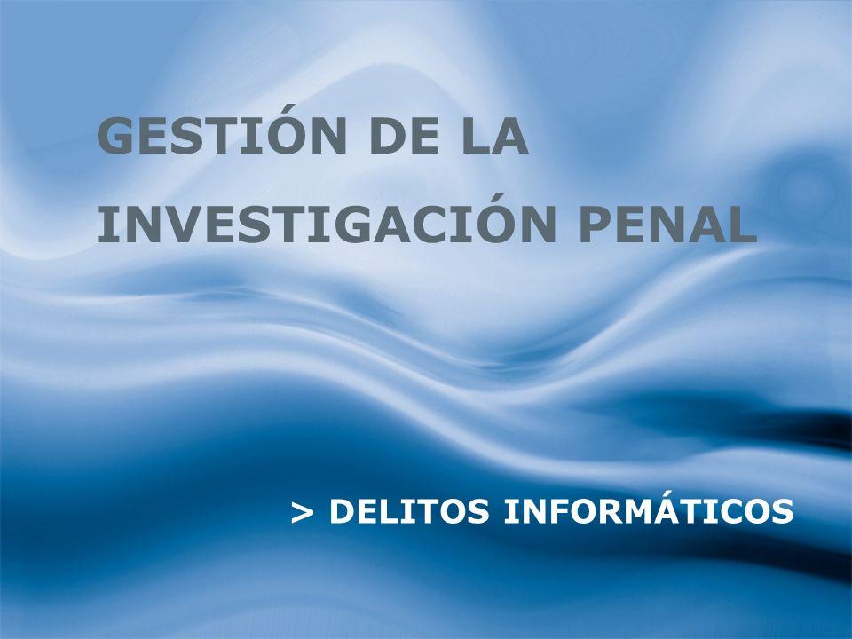 GESTIÓN DE LA INVESTIGACIÓN PENAL