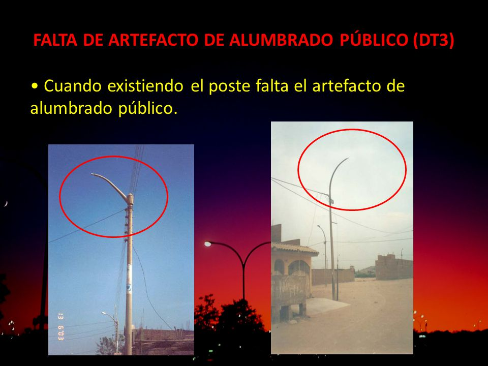 FALTA DE ARTEFACTO DE ALUMBRADO PÚBLICO (DT3)