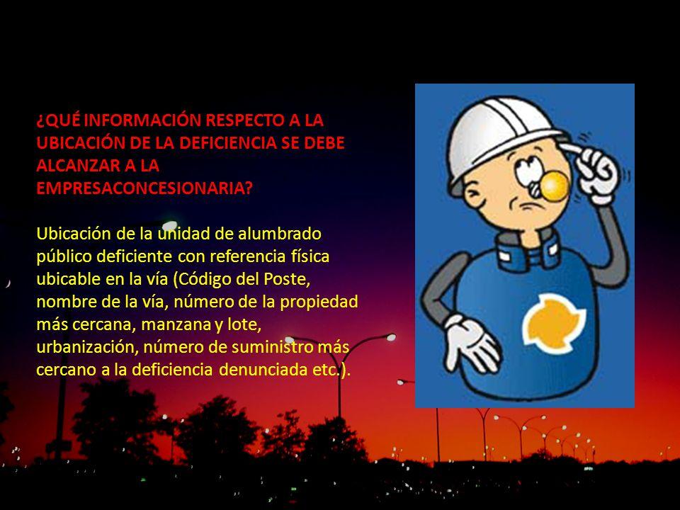 ¿QUÉ INFORMACIÓN RESPECTO A LA UBICACIÓN DE LA DEFICIENCIA SE DEBE ALCANZAR A LA EMPRESACONCESIONARIA