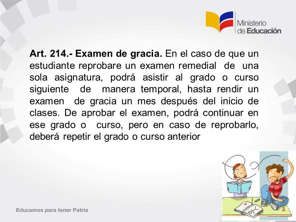 Art. 214.- Examen de gracia.