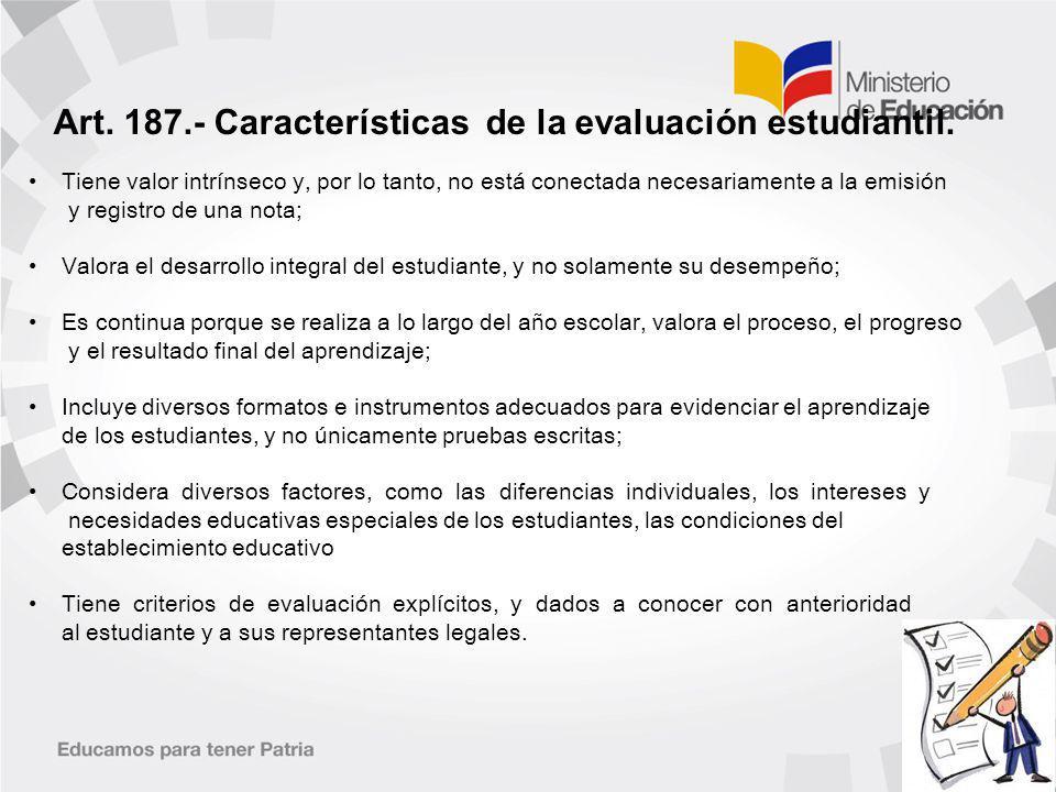 Art. 187.- Características de la evaluación estudiantil.
