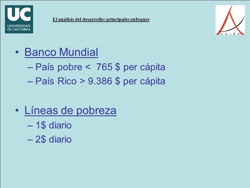Banco Mundial Líneas de pobreza País pobre < 765 $ per cápita