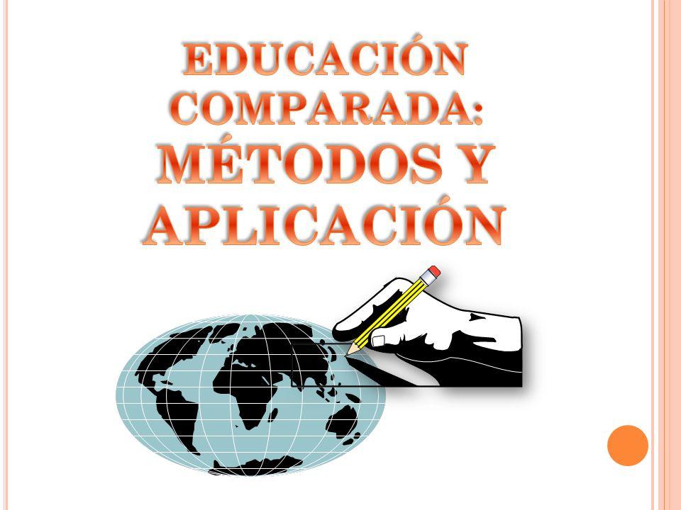 EDUCACIÓN COMPARADA: MÉTODOS Y APLICACIÓN