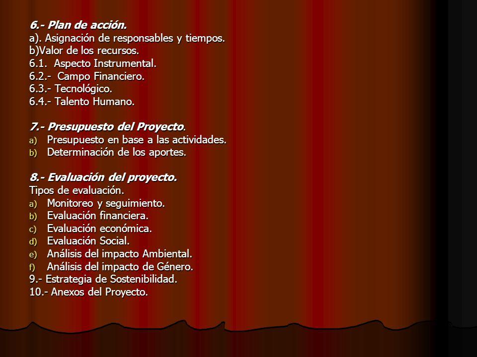 6.- Plan de acción. a). Asignación de responsables y tiempos. b)Valor de los recursos. 6.1. Aspecto Instrumental.