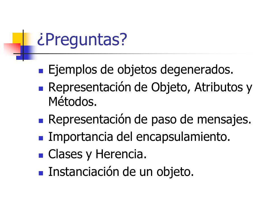 ¿Preguntas Ejemplos de objetos degenerados.