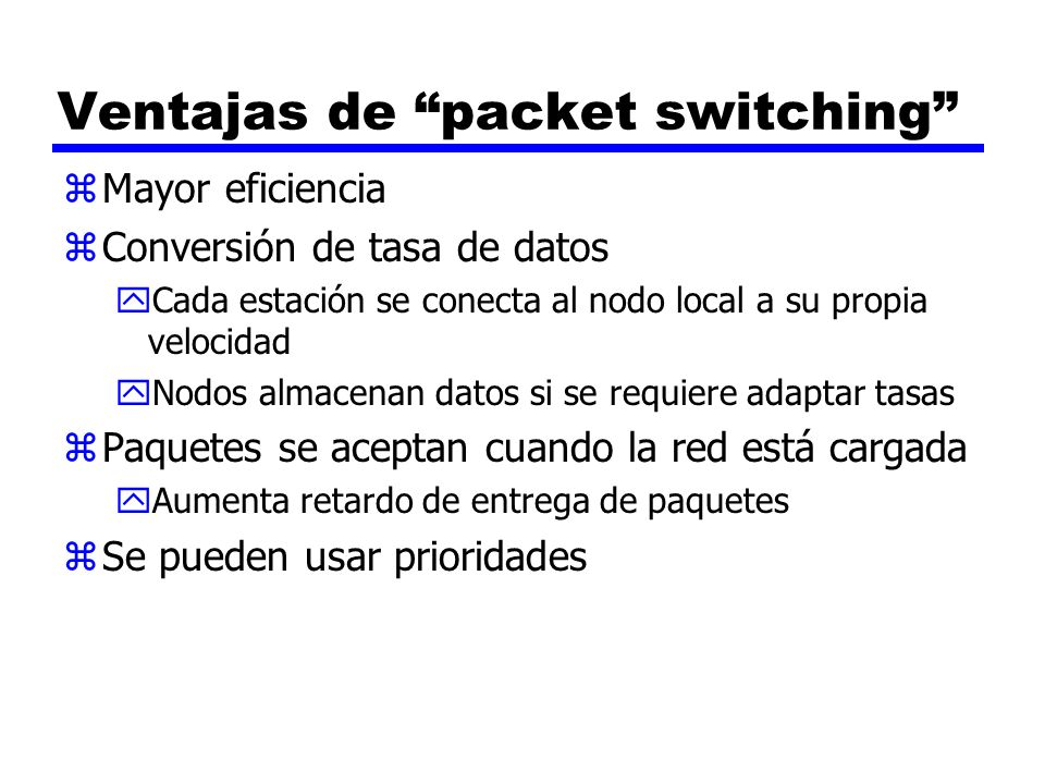 Ventajas de packet switching