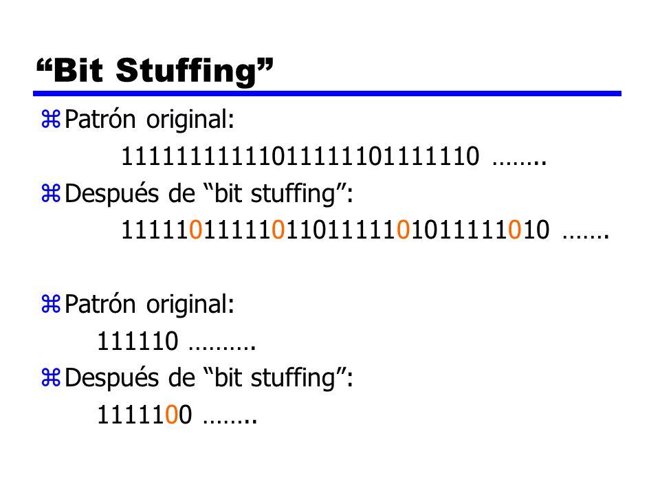 Bit Stuffing Patrón original: 11111111111011111101111110 ……..
