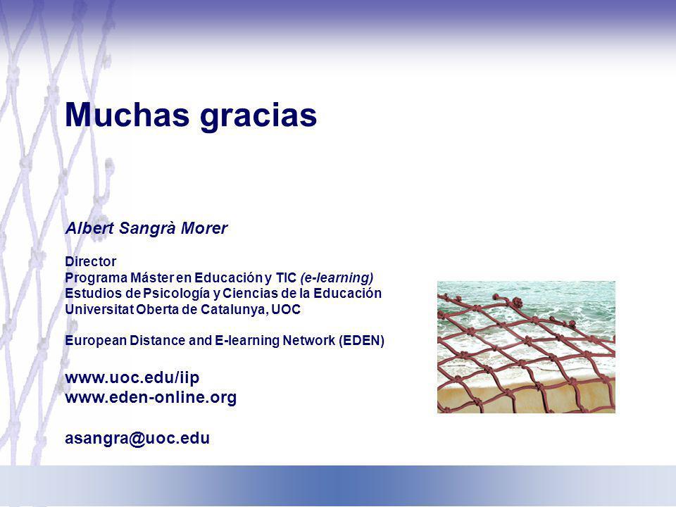 Muchas gracias Albert Sangrà Morer www.uoc.edu/iip www.eden-online.org