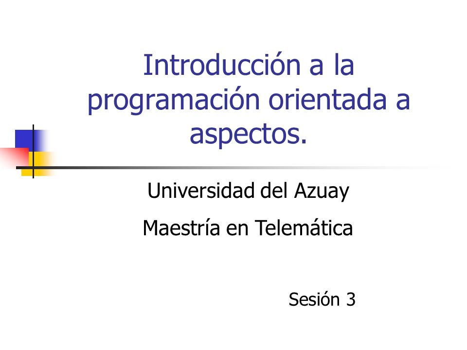 Introducción a la programación orientada a aspectos.