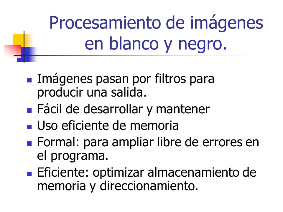 Procesamiento de imágenes en blanco y negro.