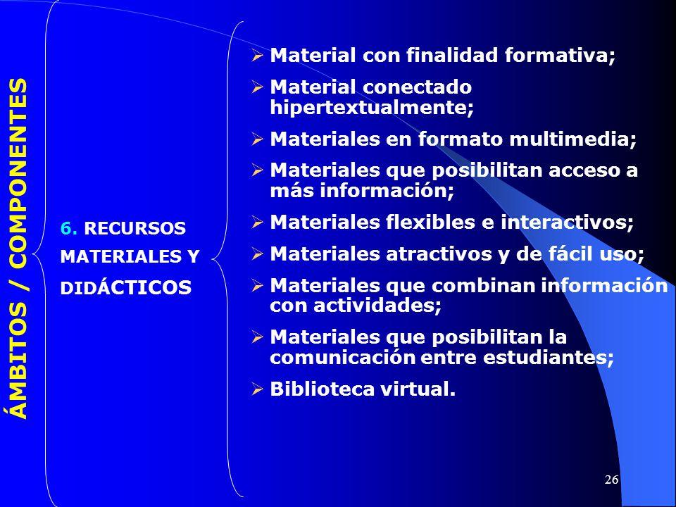 ÁMBITOS / COMPONENTES Material con finalidad formativa;