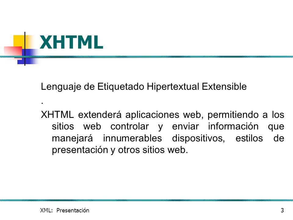 XHTML Lenguaje de Etiquetado Hipertextual Extensible .