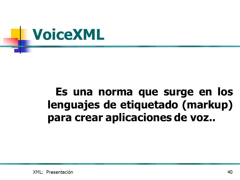 VoiceXML Es una norma que surge en los lenguajes de etiquetado (markup) para crear aplicaciones de voz..