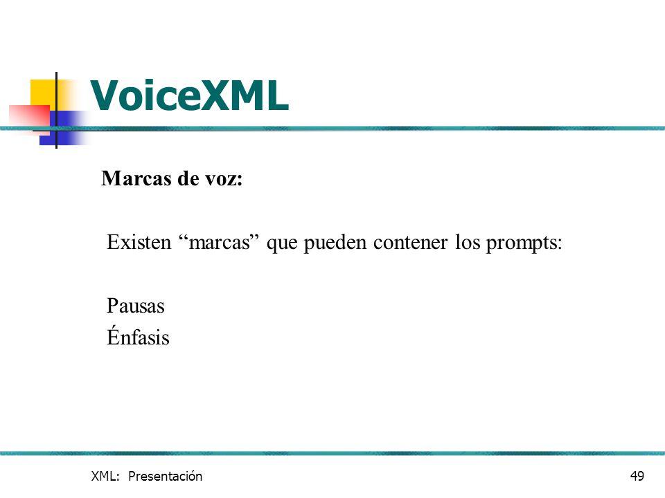 VoiceXML Marcas de voz: