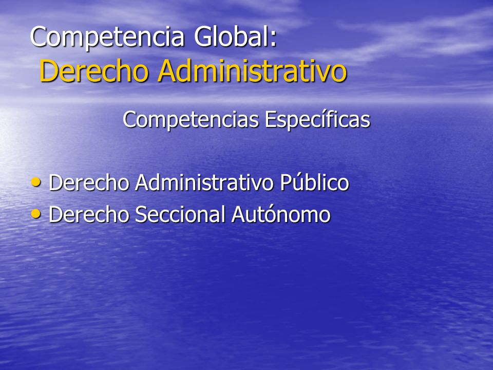 Competencia Global: Derecho Administrativo