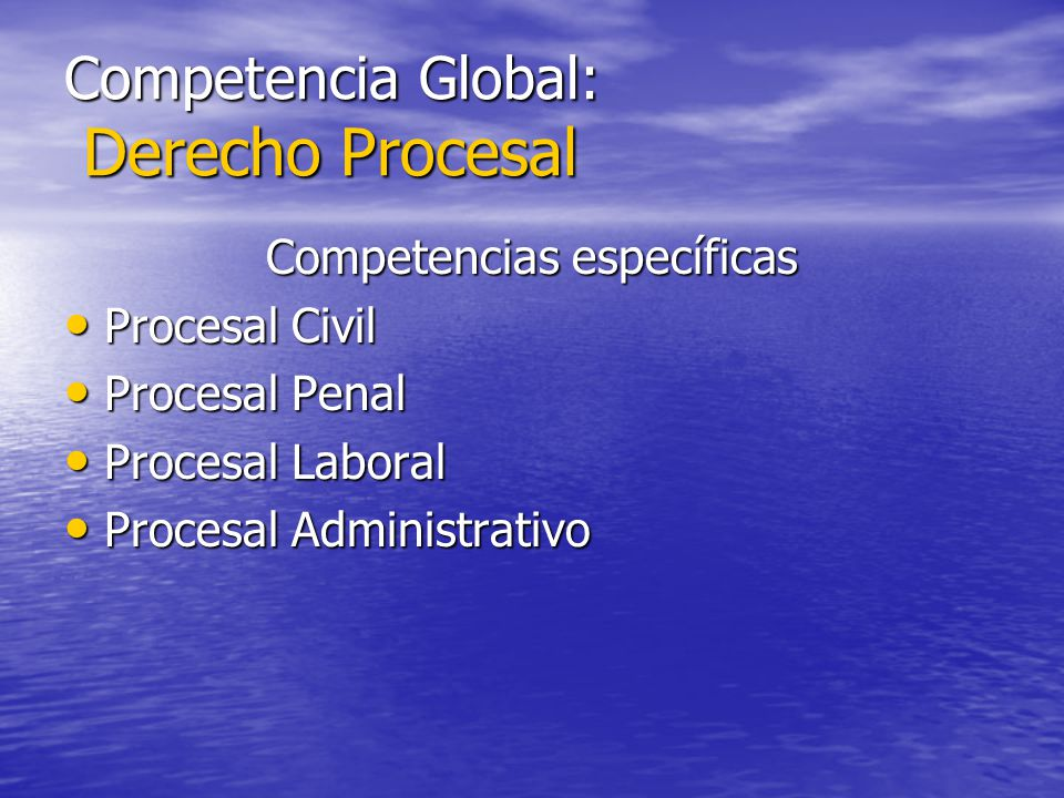 Competencia Global: Derecho Procesal