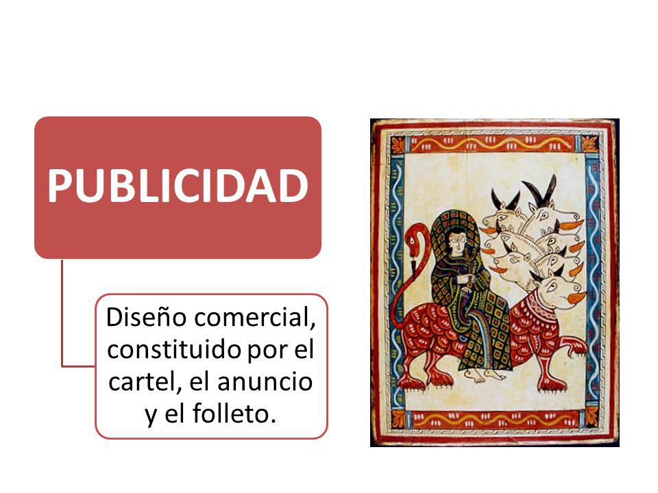 Diseño comercial, constituido por el cartel, el anuncio y el folleto.