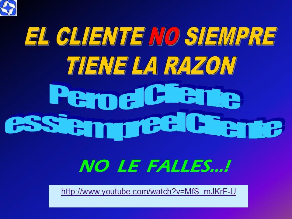 NO LE FALLES…! EL CLIENTE NO SIEMPRE TIENE LA RAZON