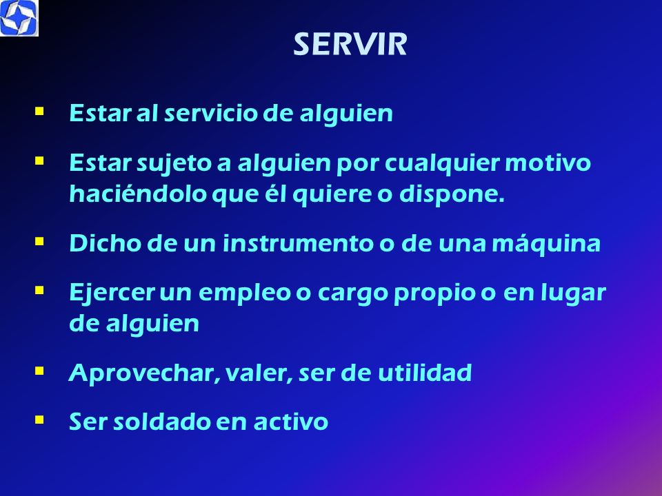 SERVIR Estar al servicio de alguien