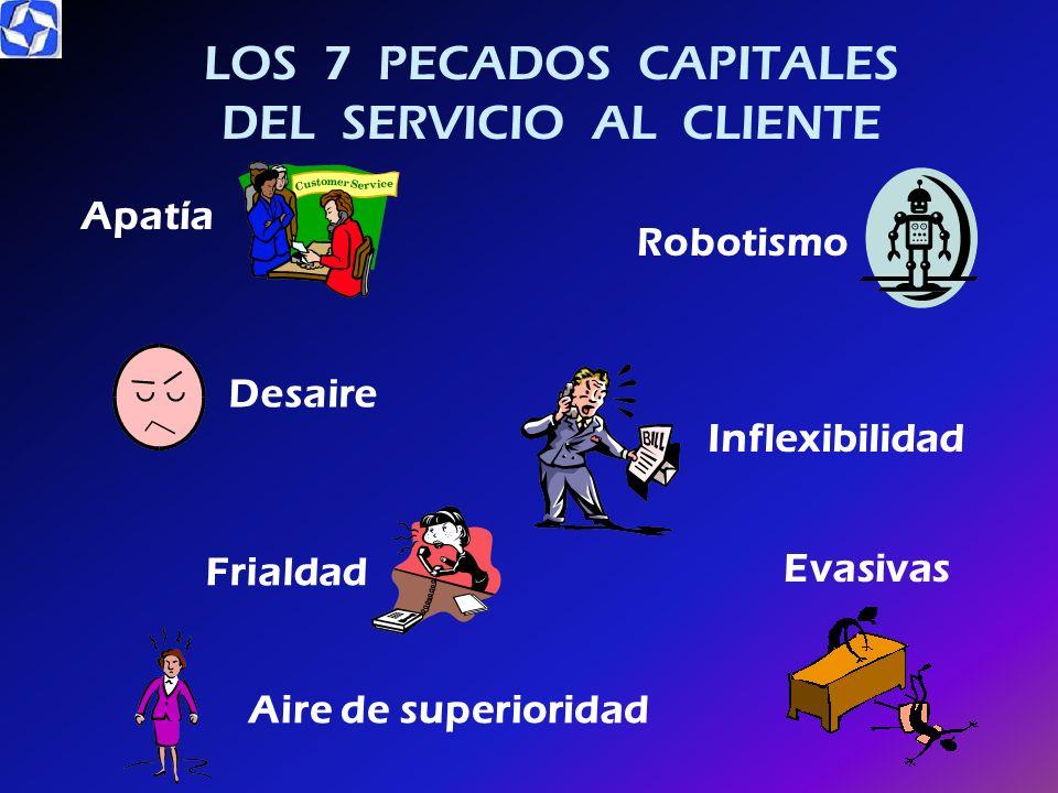 LOS 7 PECADOS CAPITALES DEL SERVICIO AL CLIENTE