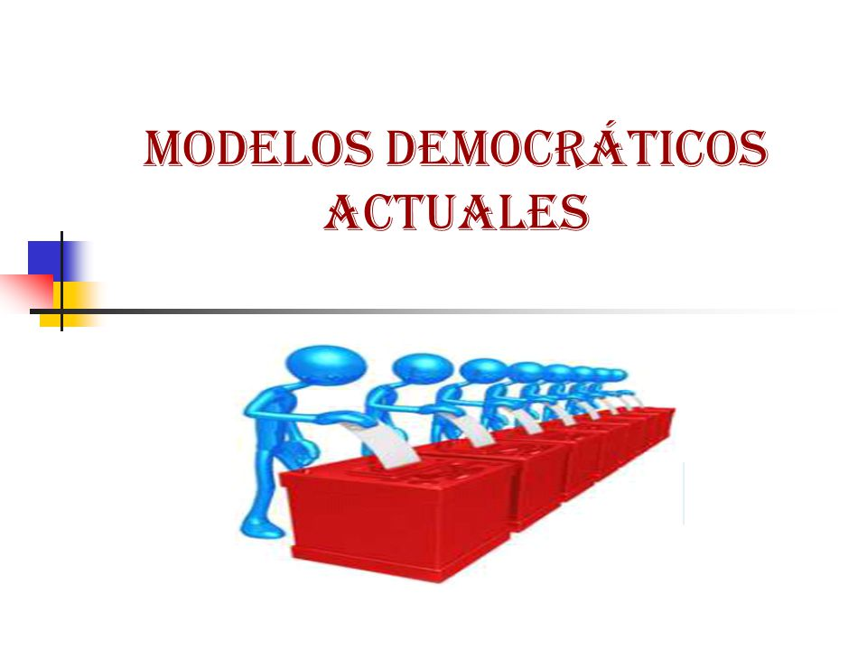 Modelos democráticos actuales
