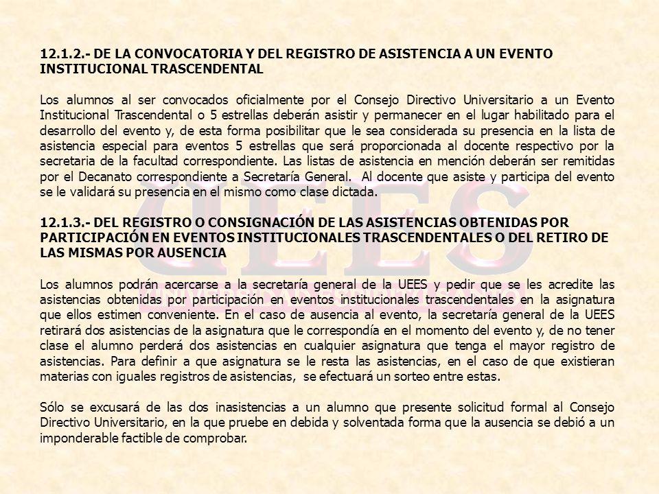 12.1.2.- DE LA CONVOCATORIA Y DEL REGISTRO DE ASISTENCIA A UN EVENTO INSTITUCIONAL TRASCENDENTAL