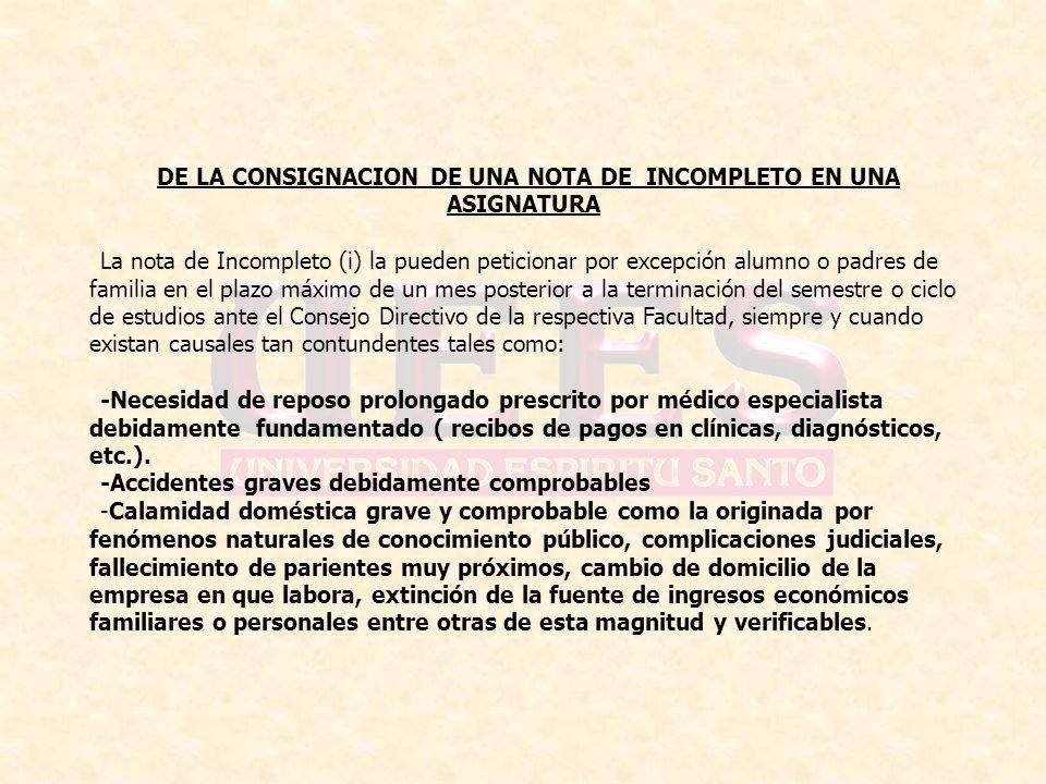 DE LA CONSIGNACION DE UNA NOTA DE INCOMPLETO EN UNA ASIGNATURA