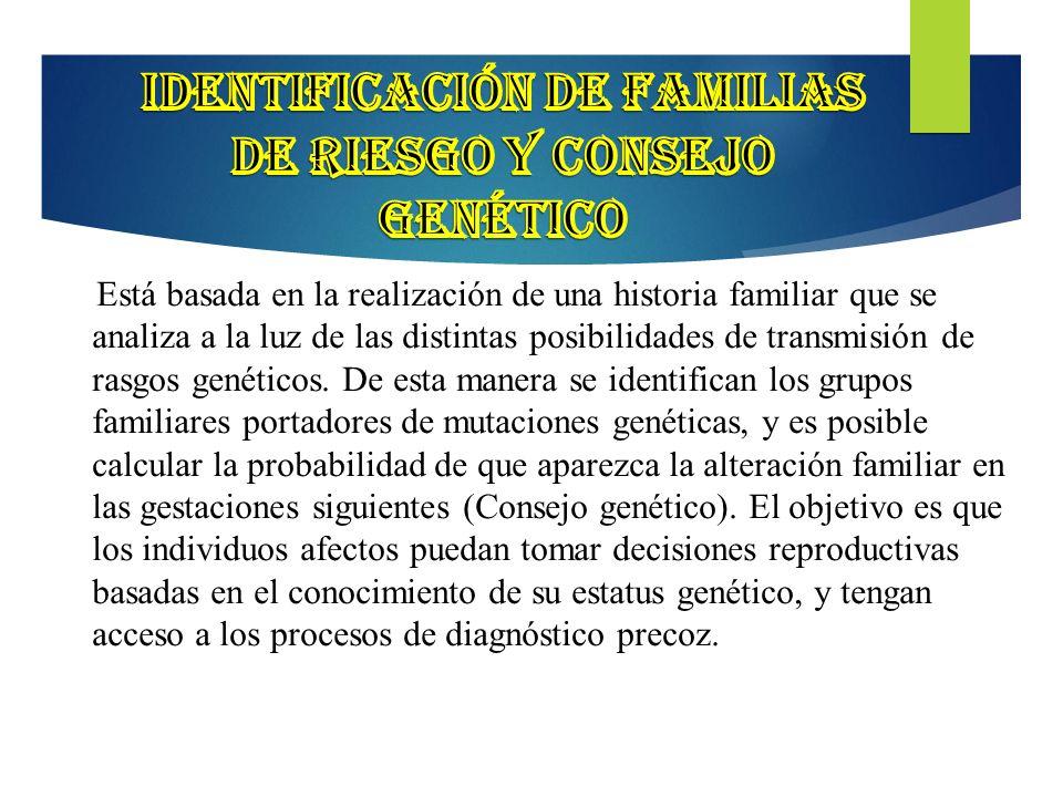 Identificación de familias de riesgo y consejo genético