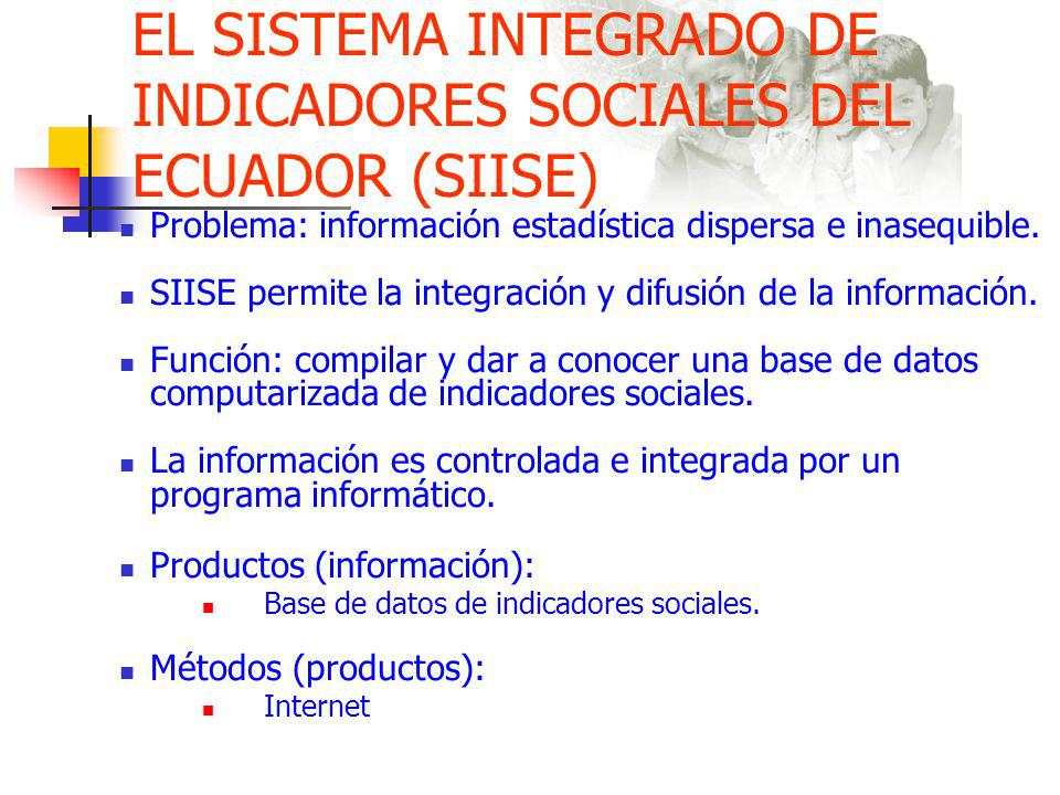EL SISTEMA INTEGRADO DE INDICADORES SOCIALES DEL ECUADOR (SIISE)