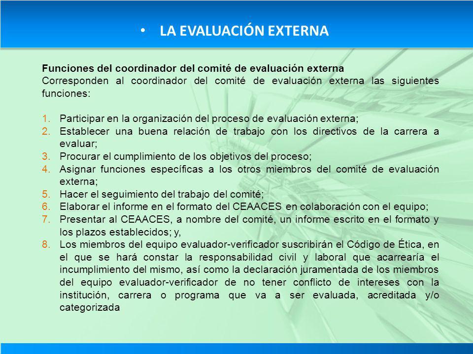 LA EVALUACIÓN EXTERNA Funciones del coordinador del comité de evaluación externa.
