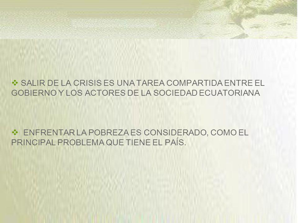 SALIR DE LA CRISIS ES UNA TAREA COMPARTIDA ENTRE EL GOBIERNO Y LOS ACTORES DE LA SOCIEDAD ECUATORIANA