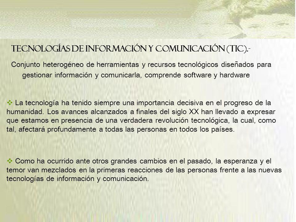 TECNOLOGÍAS DE INFORMACIÓN Y COMUNICACIÓN (TIC).-