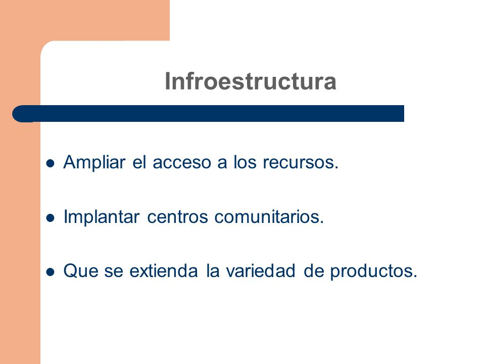 Infroestructura Ampliar el acceso a los recursos.