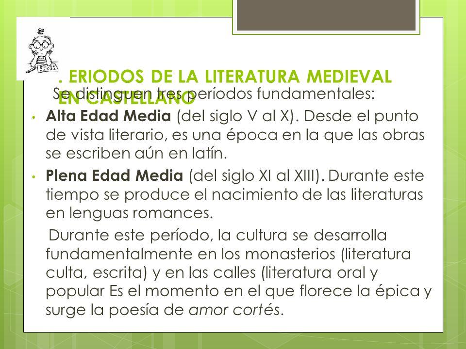 PERIODOS DE LA LITERATURA MEDIEVAL EN CASTELLANO