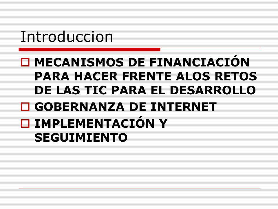 Introduccion MECANISMOS DE FINANCIACIÓN PARA HACER FRENTE ALOS RETOS DE LAS TIC PARA EL DESARROLLO.