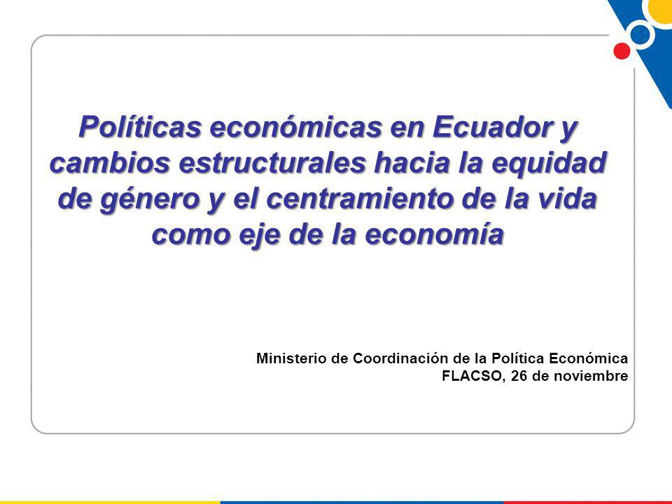 Políticas económicas en Ecuador y cambios estructurales hacia la equidad de género y el centramiento de la vida como eje de la economía