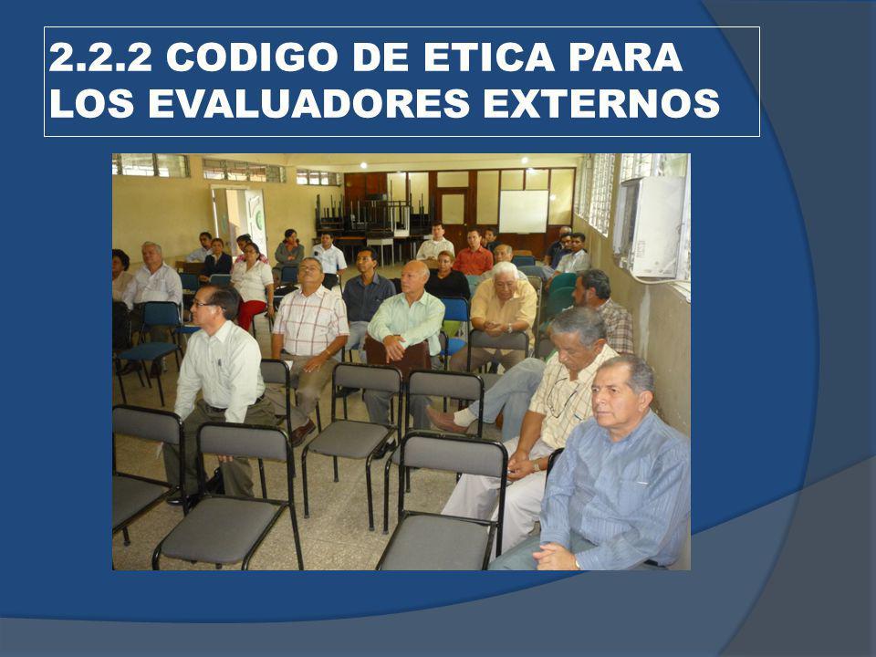2.2.2 CODIGO DE ETICA PARA LOS EVALUADORES EXTERNOS