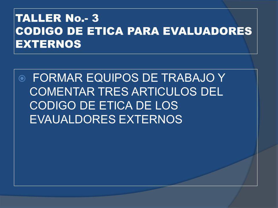 TALLER No.- 3 CODIGO DE ETICA PARA EVALUADORES EXTERNOS