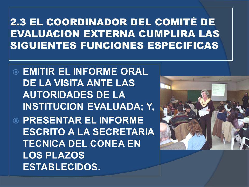 2.3 EL COORDINADOR DEL COMITÉ DE EVALUACION EXTERNA CUMPLIRA LAS SIGUIENTES FUNCIONES ESPECIFICAS