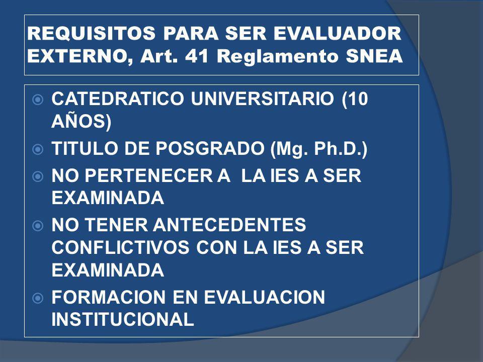 REQUISITOS PARA SER EVALUADOR EXTERNO, Art. 41 Reglamento SNEA
