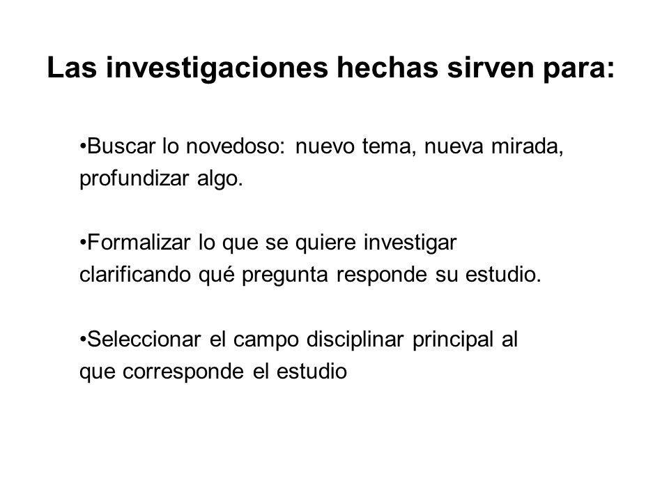 Las investigaciones hechas sirven para: