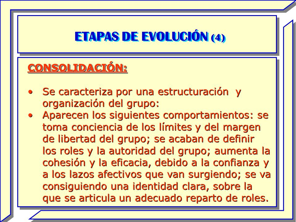 ETAPAS DE EVOLUCIÓN (4) CONSOLIDACIÓN:
