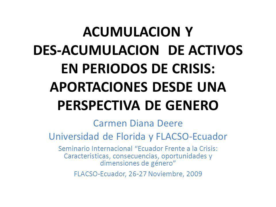 ACUMULACION Y DES-ACUMULACION DE ACTIVOS EN PERIODOS DE CRISIS: APORTACIONES DESDE UNA PERSPECTIVA DE GENERO