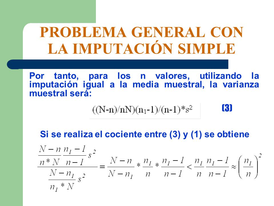 PROBLEMA GENERAL CON LA IMPUTACIÓN SIMPLE