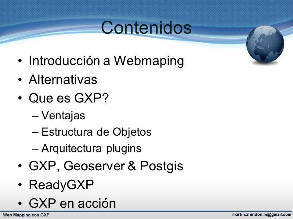 Contenidos Introducción a Webmaping Alternativas Que es GXP