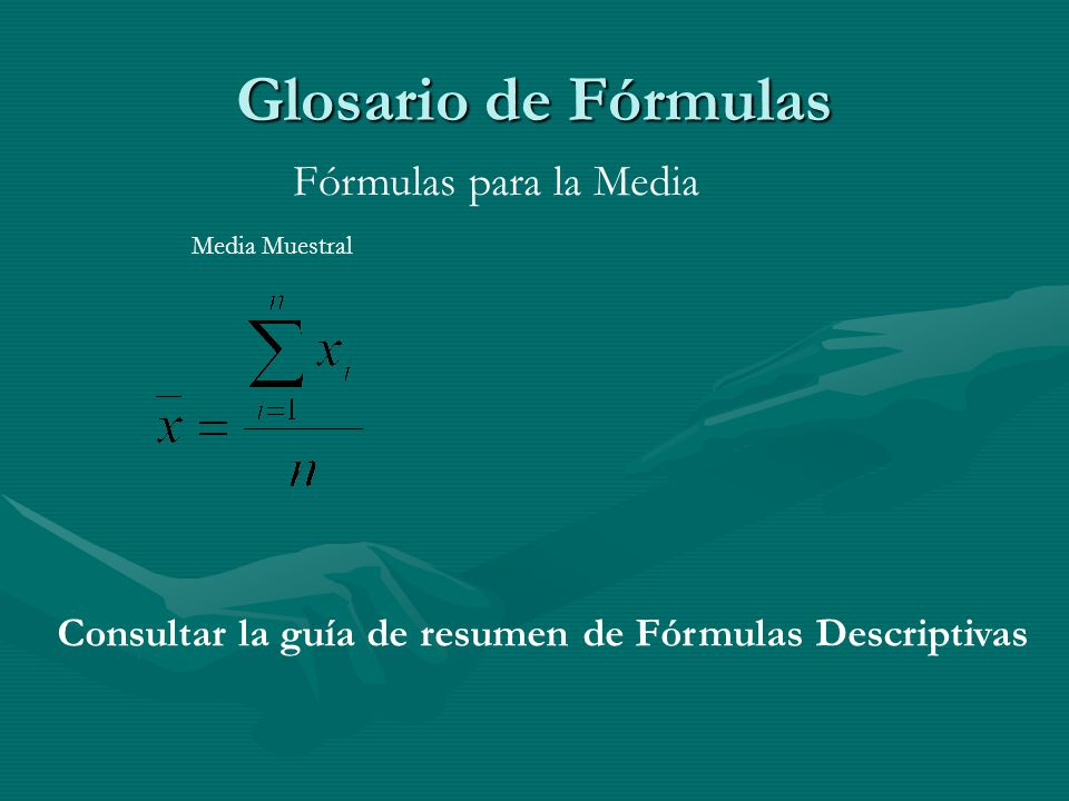 Glosario de Fórmulas Fórmulas para la Media
