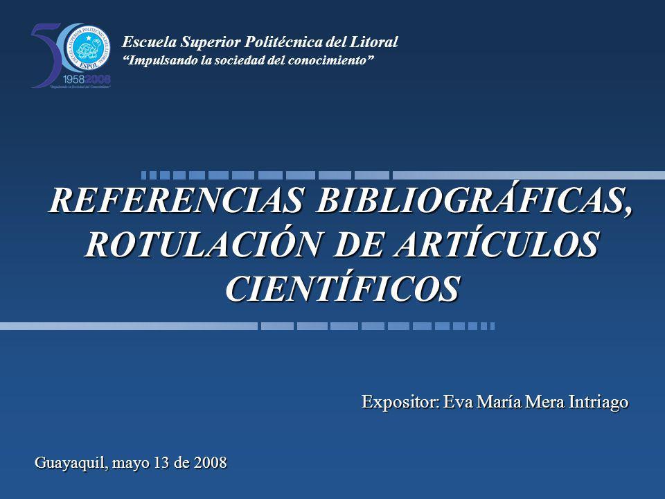 REFERENCIAS BIBLIOGRÁFICAS, ROTULACIÓN DE ARTÍCULOS CIENTÍFICOS