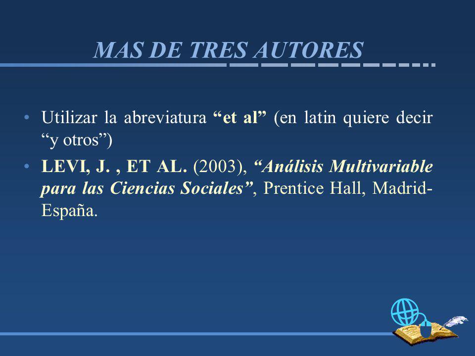 MAS DE TRES AUTORES Utilizar la abreviatura et al (en latin quiere decir y otros )