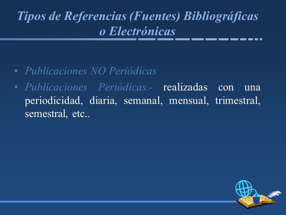 Tipos de Referencias (Fuentes) Bibliográficas o Electrónicas